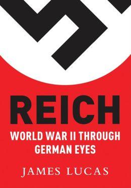 Reich: World War II Through German Eyes