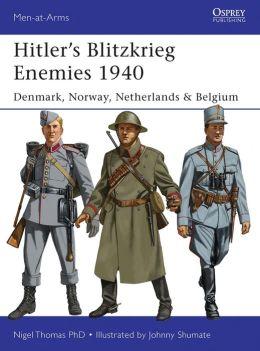 Hitler's Blitzkrieg Enemies 1940: Denmark, Norway, Netherlands & Belgium