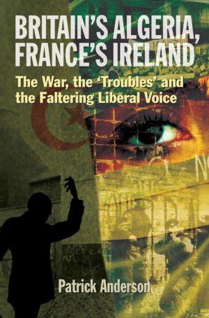 Britain's Algeria, France's Ireland: The War, the