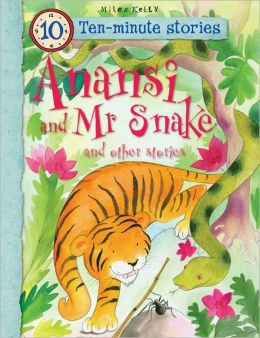 Anansi and Mr. Snake and Other Stories
