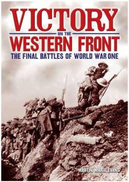 Victory on the Western Front: The Final Battles of World War One