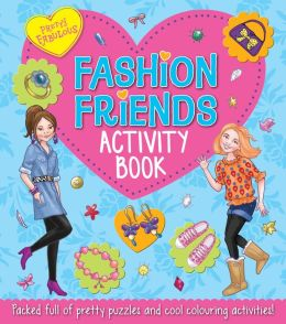Pretty Fabulous Fashion Friends Activity Book