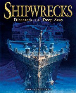 Shipwrecks: Disasters of the Deep Seas