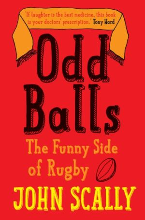 Odd Balls: The Funny Side of Rugby