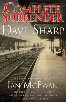 Complete Surrender: The True Story of a Family's Dark Secret and the Brothers it Tore Apart at Birth
