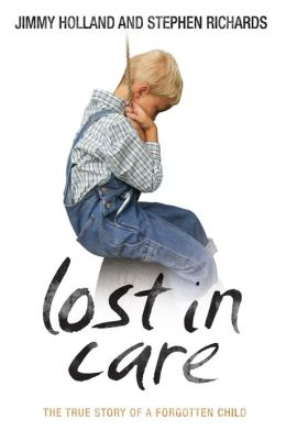 Lost in Care: The True Story of a Forgotten Child