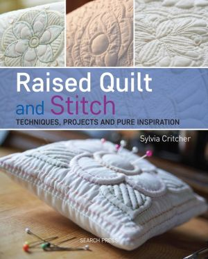 Raised Quilt and Stitch Techniques
