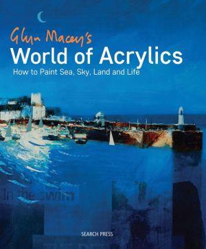 Glyn Macey's World of Acrylics