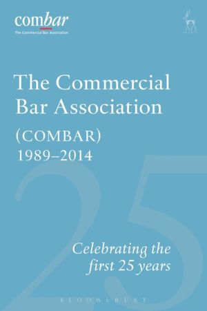 Commercial Bar Association (COMBAR) 1989-2014: Celebrating the First 25 years