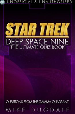 Star Trek: Deep Space Nine - The Ultimate Quiz Book