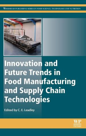 Innovation and Future Trends in Food Manufacturing and Supply Chain Technologies