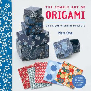 The Simple Art of Origami: 24 Unique Oriental Projects