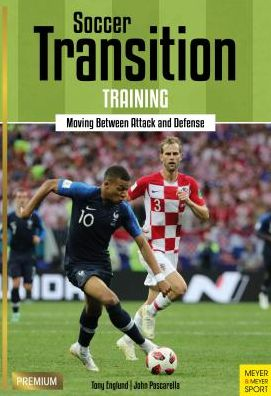 Book Transition in Soccer: How to Train Players to Successfully Move Between Attacking and Defending