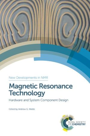 Magnetic Resonance Technology: Hardware and System Component Design