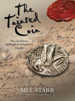The Tainted Coin (Chronicles of Hugh de Singleton, Surgeon Series #5)