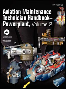 Aviation Maintenance Technician Handbook - Powerplant. Volume 2 (FAA-H-8083-32)