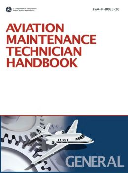 Aviation Maintenance Technician Handbook: General (2008 Revision, Incorporating 2011 Addendum)