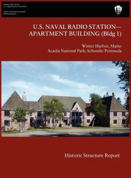 U.S. Naval Radio Station-Apartment Building (Bldg 1) Historic Structure Report
