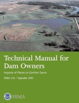 Technical Manual for Dam Owners: Impacts of Plants on Earthen Dams (Fema 534 / September 2005)