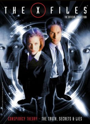 The X-Files: The Official Collection Volume 3 Conspiracy Theory - The Truth, Secrets & Lies