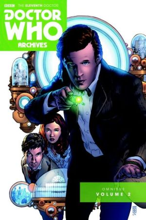 Doctor Who: The Eleventh Doctor Archives Omnibus: Volume Two