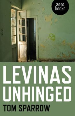 Levinas Unhinged