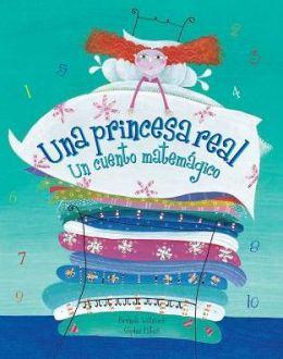Una Princesa Real: Un Cuento Matemagico = The Real Princess