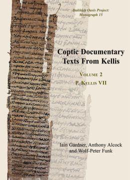 Coptic Documentary Texts From Kellis. Volume 2 P. Kellis VII