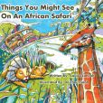 Book Cover Image. Title: Things You Might See on an African Safari:  A Counting Journey Through Africa (PagePerfect NOOK Book), Author: Louise Lintvelt