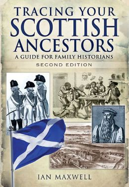 Tracing Your Scottish Ancestors: A Guide for Family Historians - Second Edition