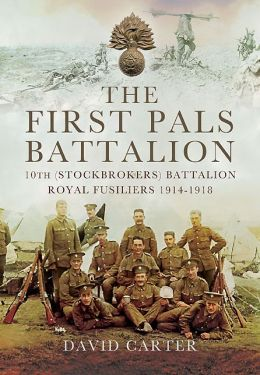 The Stockbrokers Battalion in the Great War: A History of the 10th (Service) Battalion, Royal Fusiliers