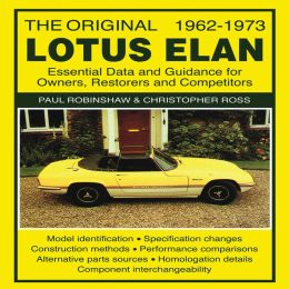 The Original Lotus Elan 1962-1973: Essental Data and Guidance for Owners, Restorers and Competitors