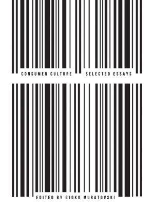 Consumer Culture: Selected Essays