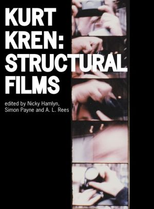Kurt Kren: Structural Films