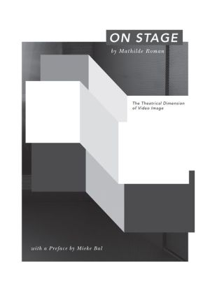 On Stage: The Theatrical Dimension of Video Image