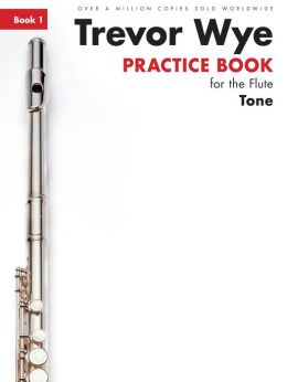 Trevor Wye Practice Book For The Flute: Book 1 Tone