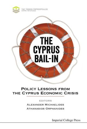 The Cyprus Bail-In: Policy Lessons from the Cyprus Economic Crisis