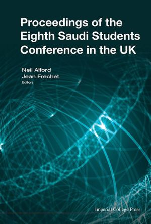 Proceedings of the Eighth Saudi Students Conference in the UK: Eighth Saudi Students Conference in the UK