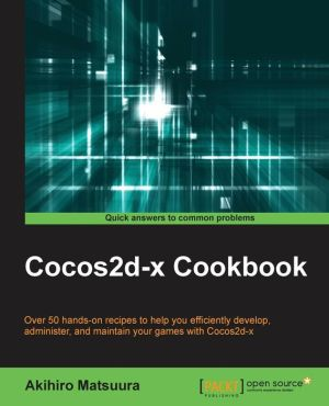Cocos2d-x Cookbook