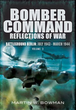 Bomber Command: Reflections of War: Volume 3 - The Heavies Move In 1942 - 1943