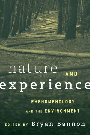Nature and Experience: Phenomenology and the Environment