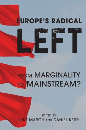 Europe's Radical Left: From Marginality to the Mainstream?