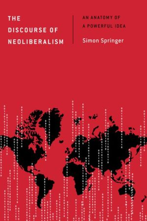 The Discourse of Neoliberalism: An Anatomy of a Powerful Idea