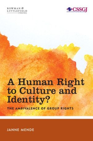 A Human Right to Culture and Identity: The Ambivalence of Group Rights