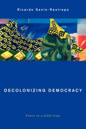 Decolonizing Democracy: Power in a Solid State