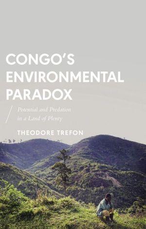 Congo's Environmental Paradox: Potential and Predation in a Land of Plenty