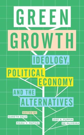 Green Growth: Political Ideology, Political Economy and Policy Alternatives