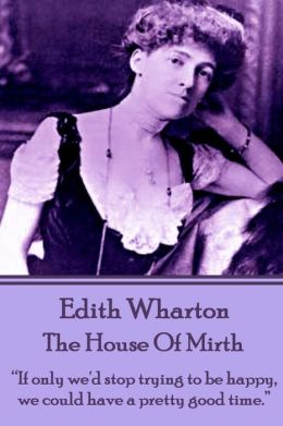 Edith Wharton - The House of Mirth: