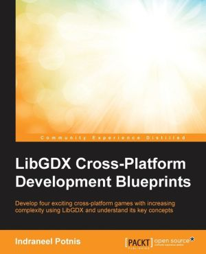 LibGDX Cross Platform Development Blueprints