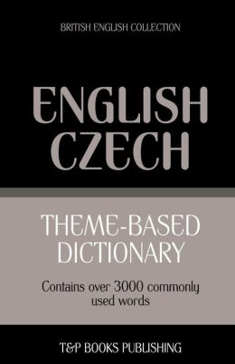 Theme-Based Dictionary British English-Czech - 3000 Words